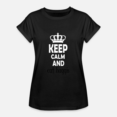 Haggis keep calm and eat haggis - Women's Oversize T-Shirt