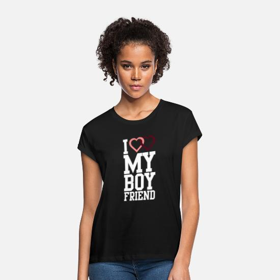 Boy T-Shirts - I love my Boyfriend - Women's Loose Fit T-Shirt black