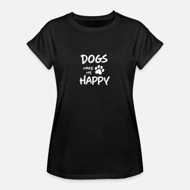 dogs make me happy - Women's Oversize T-Shirt