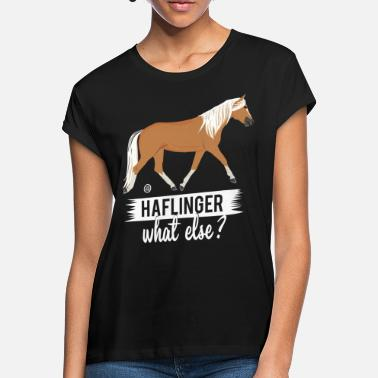 Haflinger Sprüche Haflinger- what else MP - Frauen Oversize T-Shirt