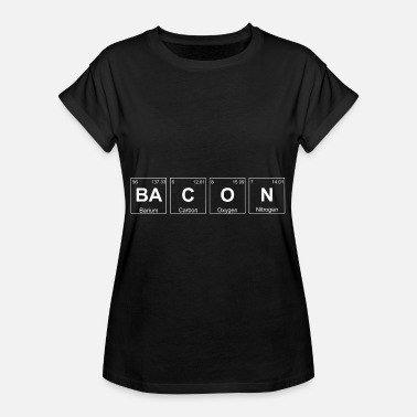 The Elements Of Bacon Bacon bacon chemical element gift nerd food - Women's Oversize T-Shirt