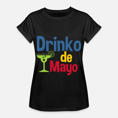Man Drinko De Mayo Cinco Gift Mexico Mexicaans - Vrouwen oversize T-shirt