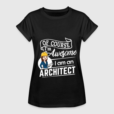 Female Architect - Im Awesome - Women's Oversize T-Shirt