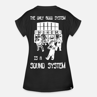 Techno System The only good system is a sound system - Women's Oversize T-Shirt