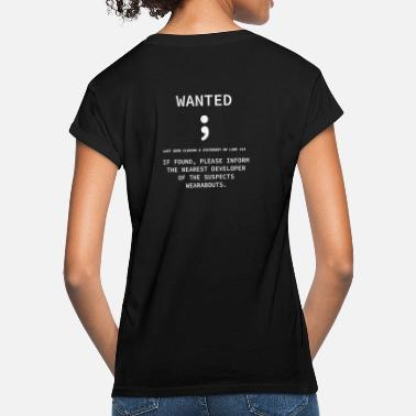 Wanted Semicolon - Programmer's Tee - Women's Loose Fit T-Shirt