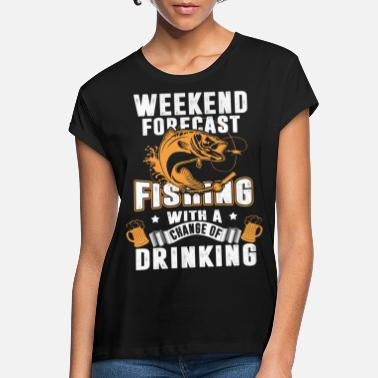 Fishing And Drinking - Women's Loose Fit T-Shirt