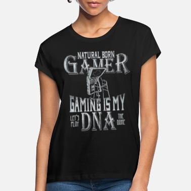 Gamer NATURAL BORN GAMER - gaming gamer saying gift - Women's Loose Fit T-Shirt