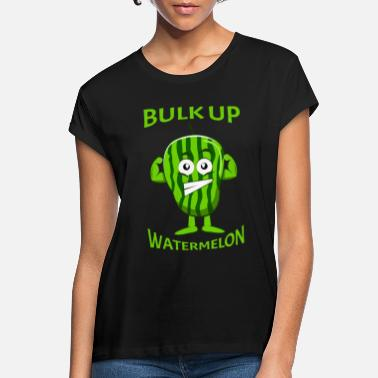 Bulk Up bulk up watermelon - Women's Loose Fit T-Shirt