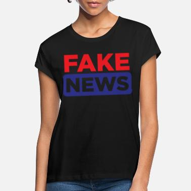Hoaxe Fake News Hoax - Women's Loose Fit T-Shirt