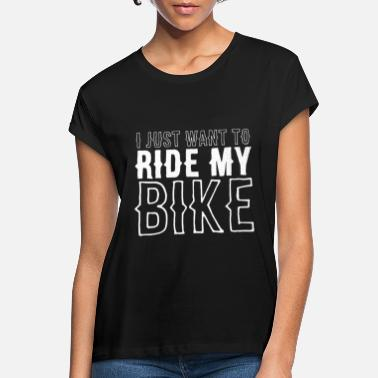 Ride My Bike | Motorcycle PS Motorsport Gift - Women's Loose Fit T-Shirt