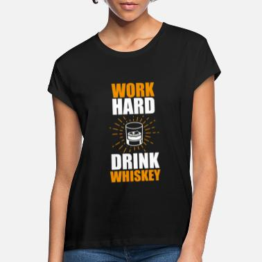 Herre Funny Whisky Statement Shirt Work Hard - Oversize T-shirt dame
