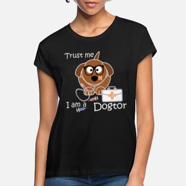 Dogtor birthday gift idea dog doctor medicine - Women's Loose Fit T-Shirt