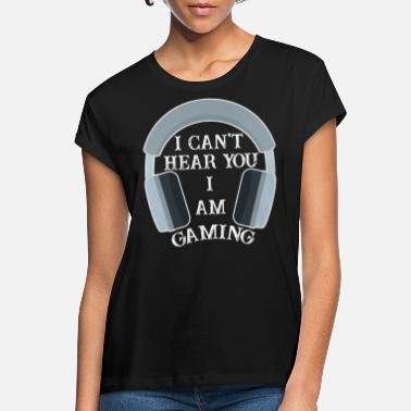 I can't hear you I'm playing pro game game - Women's Loose Fit T-Shirt