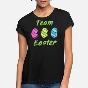 Team Easter - Easter - Easter Eggs - Holiday - Women's Loose Fit T-Shirt