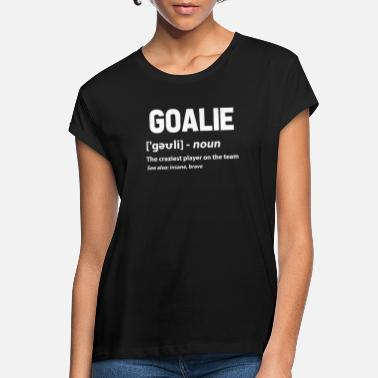 Goalkeeper goalkeeper - Women's Loose Fit T-Shirt