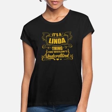 First Name Linda name first name maiden name female name gift - Women's Loose Fit T-Shirt