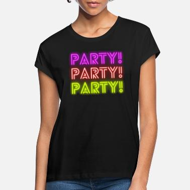Party Shirt - Frauen Oversize T-Shirt