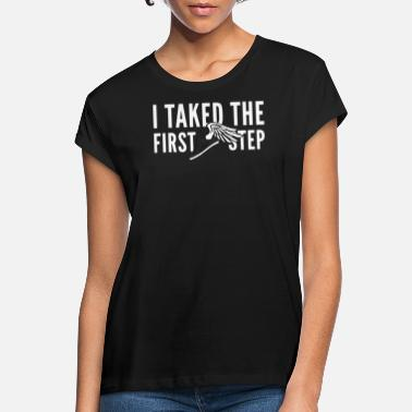 Step I Taked the first step - Frauen Oversize T-Shirt