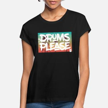 drumsplease-01 - Women's Loose Fit T-Shirt