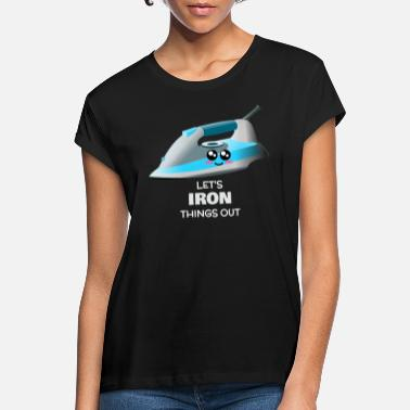 Ironie Iron Iron Things Out Funny Iron Pun - T-shirt oversize Femme