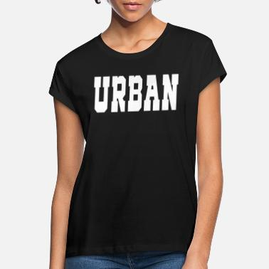 Urbanity urban - Women's Loose Fit T-Shirt