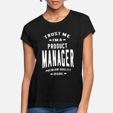Production Year Product Manager - Women's Loose Fit T-Shirt