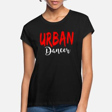 Urban Urban Dancer - Urban Dance Shirt - Vrouwen oversized T-Shirt