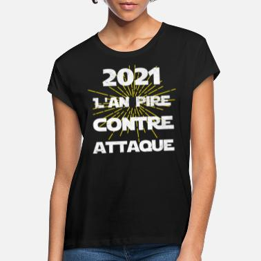 2021 - The Year Worse Against Attack - Women's Loose Fit T-Shirt