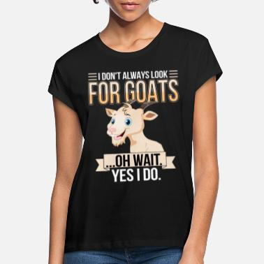 Bitch Goat on goat farm with billy goat goat - Women's Loose Fit T-Shirt