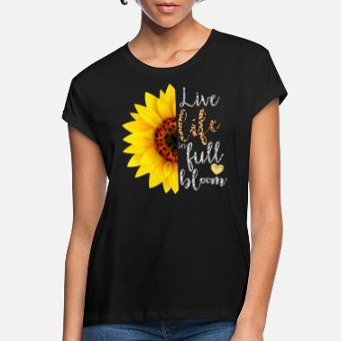 Bloom Live Life In Full Bloom - Women's Loose Fit T-Shirt