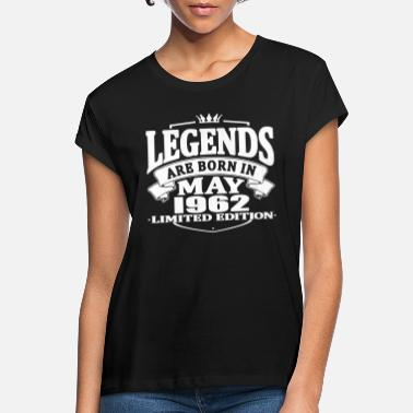 May 1962 Legends are born in may 1962 - Women's Loose Fit T-Shirt