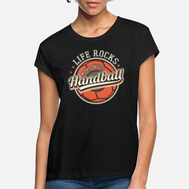 Uppflyttade Life Rocks With Handball Team Mästare Fun Gift - Oversize T-shirt dam