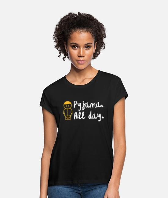 Bed T-Shirts - Throughout The Day In Your Pajamas! - Women's Loose Fit T-Shirt black
