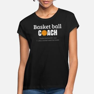 Coach Basketball Coach - Women's Loose Fit T-Shirt