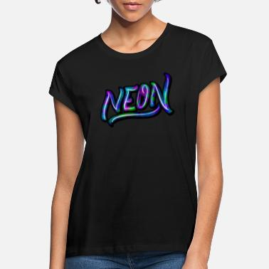 Neon neon - Women's Loose Fit T-Shirt