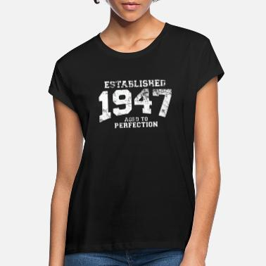 1947 established 1947 - aged to perfection (nl) - Vrouwen oversized T-Shirt