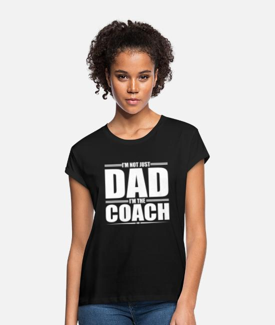 Daddy T-Shirts - Dad Coach Dad Daddy Father Fathers Day - Women's Loose Fit T-Shirt black