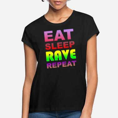 Rave Wear Ät Sleep Rave Repeat - Oversize T-shirt dam