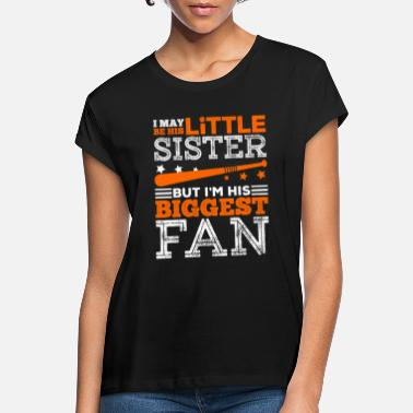 Little Sister Little Sister And Biggest fan - Women's Loose Fit T-Shirt