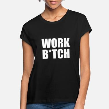 Workhorse Work Bitch - workhorse - Women's Loose Fit T-Shirt