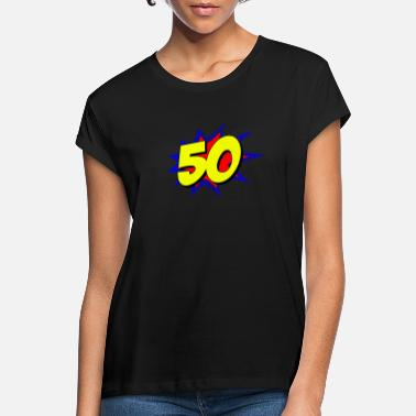 50 Years Old Birthday Superhero 50 Years Old Birthday - Women's Loose Fit T-Shirt