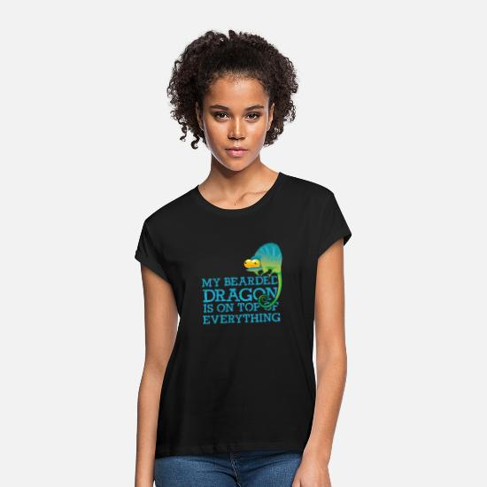 Birthday T-Shirts - My Bearded Dragon Is On Top Of Everything / Pogona - Women's Loose Fit T-Shirt black