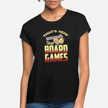 Game Board Games T-Shirt Gift Idea - Women's Loose Fit T-Shirt