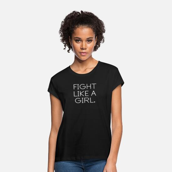 Gift Idea T-Shirts - Fight like a Girl White Stay Strong Gift Text - Women's Loose Fit T-Shirt black