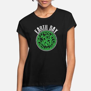 EARTH DAY nature gift - Women's Loose Fit T-Shirt