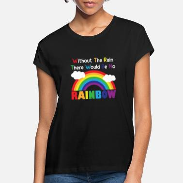 Without The colorful rainbow - Women's Loose Fit T-Shirt