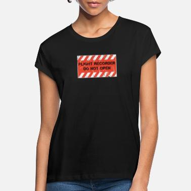 Flight Data Recorder Flight Data Recorder - Do Not Open - Women's Loose Fit T-Shirt