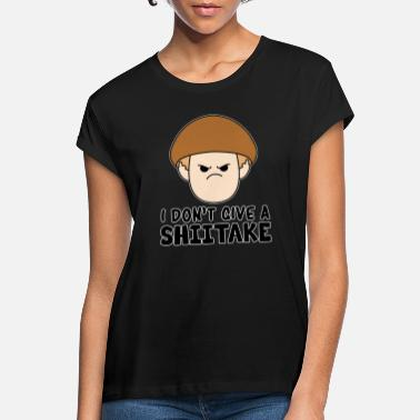 Hunting I don't give a shiitake Morel Mushroon - Women's Loose Fit T-Shirt