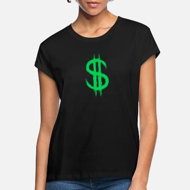 Dollar Sign Dollar sign dollar sign money - Women's Loose Fit T-Shirt