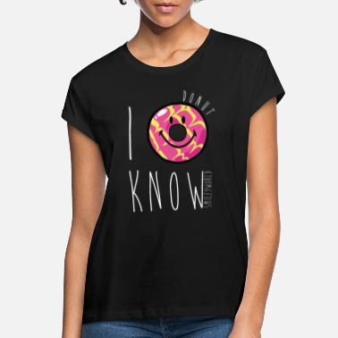 Punny SmileyWorld I Donut Know Punny Quote Humour - Women's Loose Fit T-Shirt